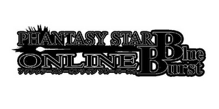 mark for PHANTASY STAR ONLINE BLUE BURST, trademark #76603059