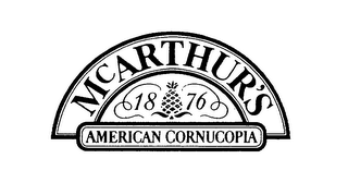 mark for MCARTHUR'S 1876 AMERICAN CORNUCOPIA, trademark #76604231
