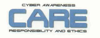 mark for CARE CYBER AWARENESS RESPONSIBILITY AND ETHICS, trademark #76605500