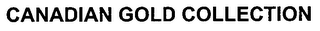 mark for CANADIAN GOLD COLLECTION, trademark #76606613