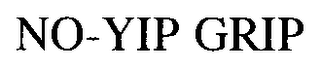 mark for NO-YIP GRIP, trademark #76608346