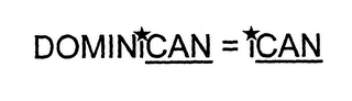 mark for DOMINICAN = ICAN, trademark #76609011