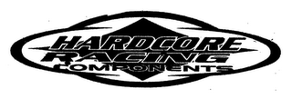 mark for HARDCORE RACING COMPONENTS, trademark #76609414