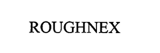 mark for ROUGHNEX, trademark #76615721