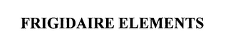 mark for FRIGIDAIRE ELEMENTS, trademark #76615845
