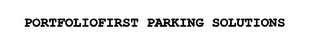 mark for PORTFOLIOFIRST PARKING SOLUTIONS, trademark #76615972