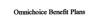 mark for OMNICHOICE BENEFIT PLANS, trademark #76618409