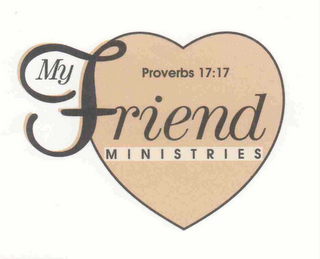 mark for MY FRIEND MINISTRIES PROVERBS 17:17, trademark #76618552