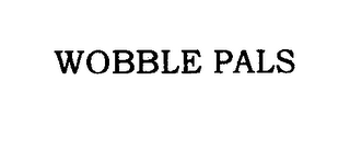 mark for WOBBLE PALS, trademark #76618671