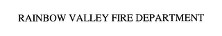 mark for RAINBOW VALLEY FIRE DEPARTMENT, trademark #76619408