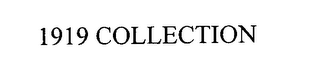 mark for 1919 COLLECTION, trademark #76620847