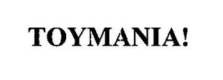 mark for TOYMANIA!, trademark #76621532
