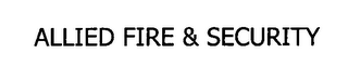 mark for ALLIED FIRE & SECURITY, trademark #76623232