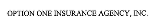 mark for OPTION ONE INSURANCE AGENCY, INC., trademark #76624647