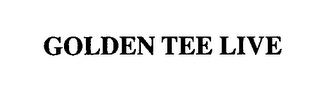 mark for GOLDEN TEE LIVE, trademark #76625149