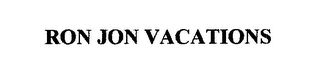 mark for RON JON VACATIONS, trademark #76625471