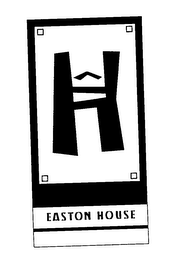 mark for H EASTON HOUSE, trademark #76625857