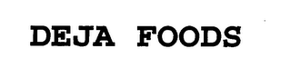 mark for DEJA FOODS, trademark #76625878