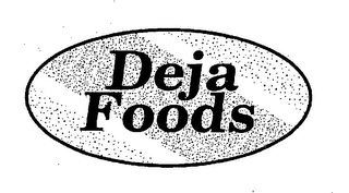 mark for DEJA FOODS, trademark #76625879