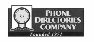 mark for PHONE DIRECTORIES COMPANY FOUNDED 1971, trademark #76626018