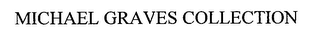 mark for MICHAEL GRAVES COLLECTION, trademark #76626617