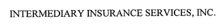 mark for INTERMEDIARY INSURANCE SERVICES, INC., trademark #76626842