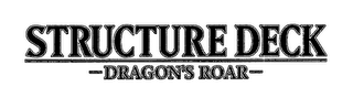 mark for STRUCTURE DECK DRAGON'S ROAR, trademark #76627117