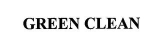 mark for GREEN CLEAN, trademark #76628382