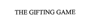 mark for THE GIFTING GAME, trademark #76628681