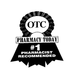 mark for OTC PHARMACY TODAY #1 PHARMACIST RECOMMENDED, trademark #76630480