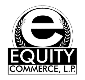 mark for E EQUITY COMMERCE, L.P., trademark #76630587