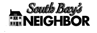 mark for SOUTH BAY'S NEIGHBOR, trademark #76631602