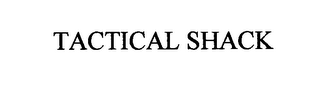 mark for TACTICAL SHACK, trademark #76631695