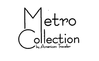 mark for METRO COLLECTION BY AMERICAN TRAVELER, trademark #76631727