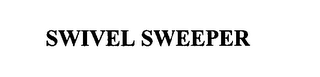 mark for SWIVEL SWEEPER, trademark #76632600