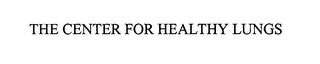 mark for THE CENTER FOR HEALTHY LUNGS, trademark #76632761