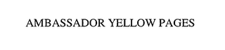 mark for AMBASSADOR YELLOW PAGES, trademark #76632938