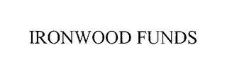 mark for IRONWOOD FUNDS, trademark #76635072