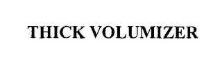 mark for THICK VOLUMIZER, trademark #76635743
