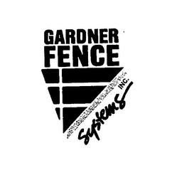 mark for GARDNER FENCE SYSTEMS INC., trademark #76636745