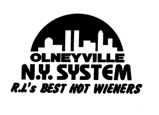 mark for OLNEYVILLE N.Y. SYSTEM R.I.'S BEST HOT WIENERS, trademark #76637135