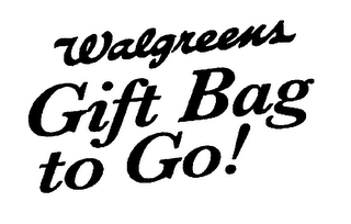 mark for WALGREENS GIFT BAG TO GO!, trademark #76638080