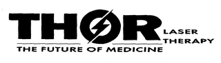 mark for THOR LASER THERAPY THE FUTURE OF MEDICINE, trademark #76638331