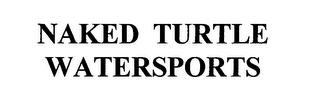 mark for NAKED TURTLE WATERSPORTS, trademark #76640591