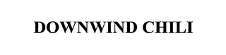 mark for DOWNWIND CHILI, trademark #76640991