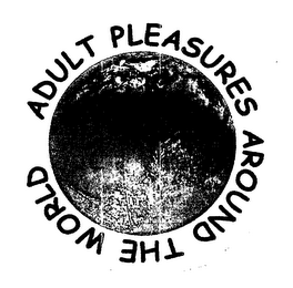 mark for ADULT PLEASURES AROUND THE WORLD, trademark #76641851