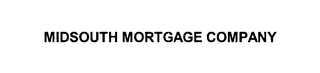 mark for MIDSOUTH MORTGAGE COMPANY, trademark #76642332