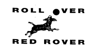 mark for ROLL OVER RED ROVER, trademark #76642976