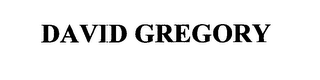 mark for DAVID GREGORY, trademark #76643093