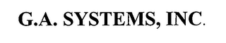mark for G.A. SYSTEMS, INC., trademark #76643858